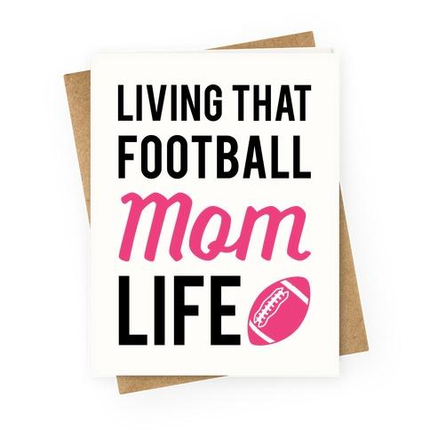 Living That Football Mom Life Greeting Card