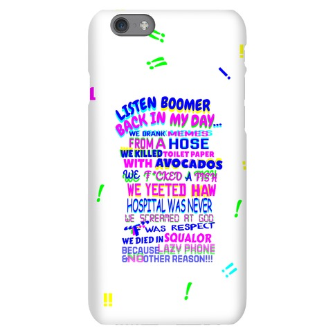 Listen Boomer Back In My Day Phone Case