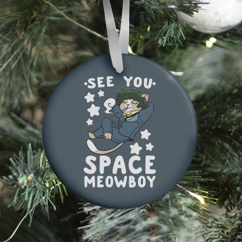 See you, Space Meowboy - Cowboy Bebop Ornament