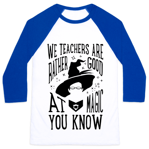 Teachers Are Rather Good At Magic Baseball Tee