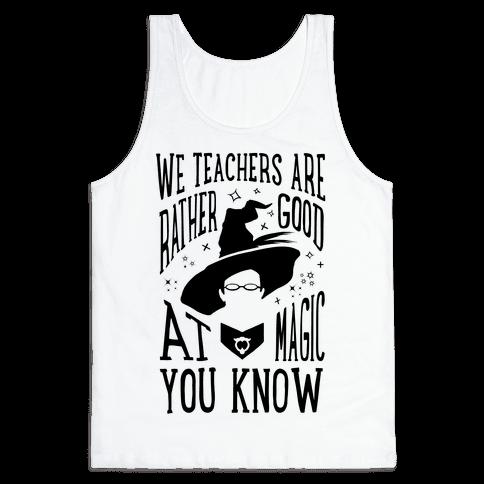 Teachers Are Rather Good At Magic Tank Top
