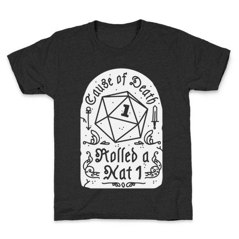 Cause of Death: Rolled a Nat 1 Kids T-Shirt