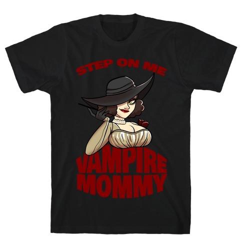 Step On Me Vampire Mommy Mens/Unisex T-Shirt
