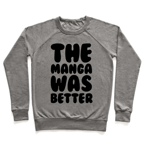 The Manga Was Better Pullover