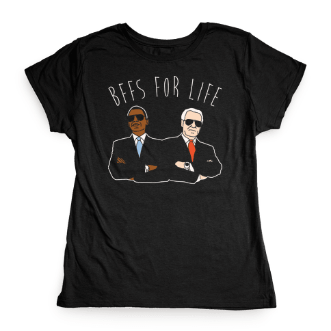 Obama and Biden Bffs For Life White Print Womens T-Shirt
