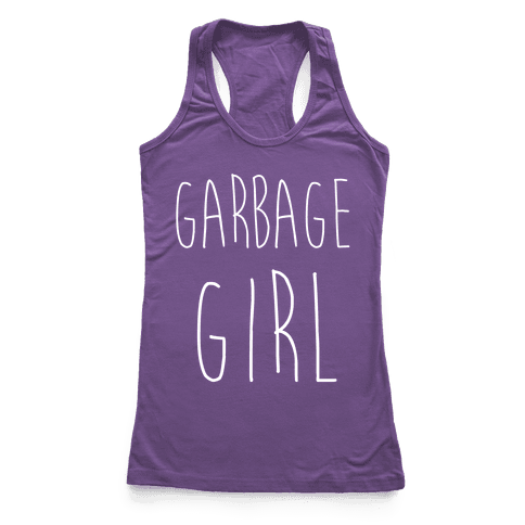 Garbage Girl Racerback Tank Top