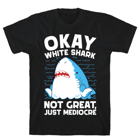 Okay White Shark Mens/Unisex T-Shirt