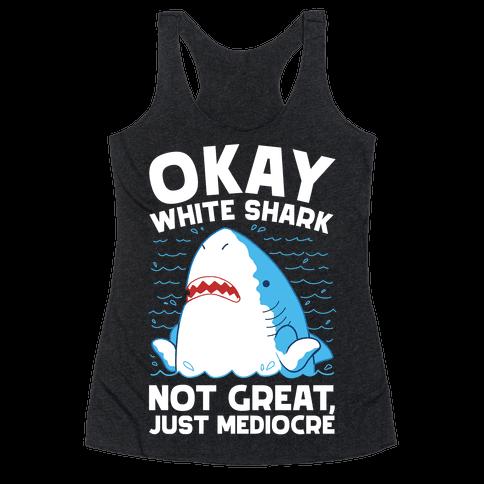 Okay White Shark Racerback Tank Top