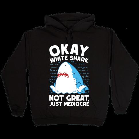 Okay White Shark Hooded Sweatshirt