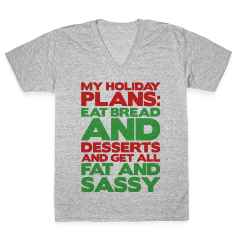 Holiday Plans Eat Bread and Desserts V-Neck Tee Shirt