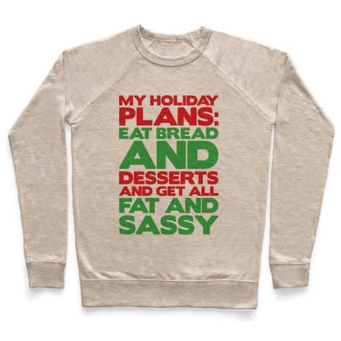 Holiday Plans Eat Bread and Desserts Pullover