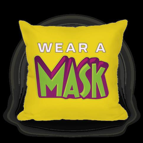 Wear a Mask Pillow
