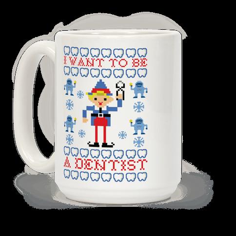I Want To Be a Dentist Coffee Mug