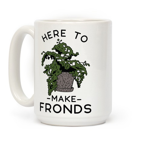 Here to Make Fronds Coffee Mug