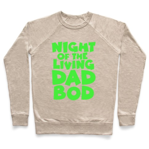 Night of The Living Dad Bod Parody Pullover