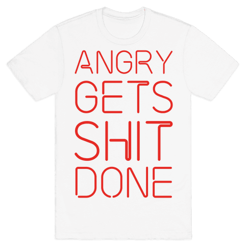 Angry Gets Shit Done Mens T-Shirt
