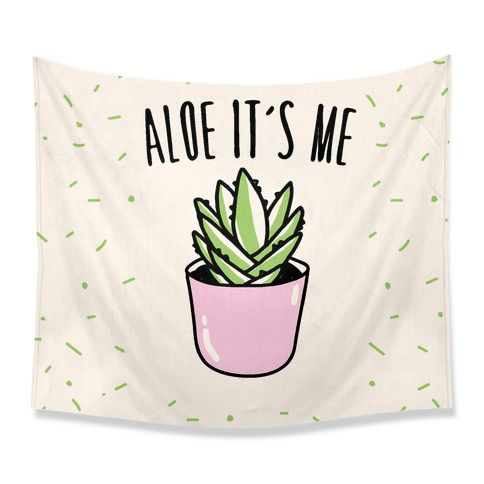 Aloe It's Me  Tapestry