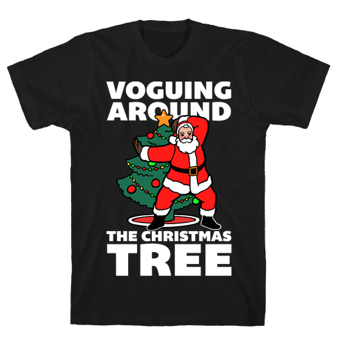 Voguing Around The Christmas Tree Mens T-Shirt