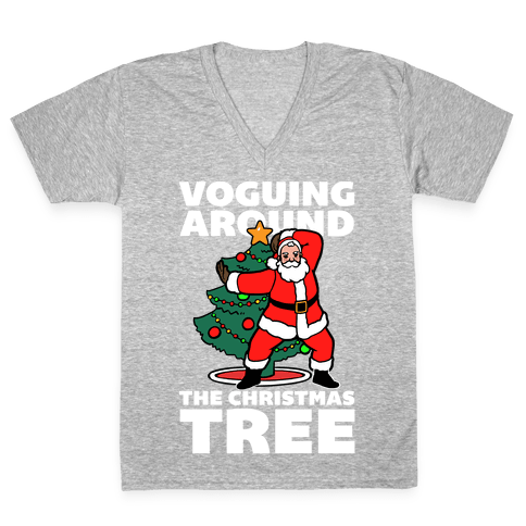 Voguing Around The Christmas Tree V-Neck Tee Shirt