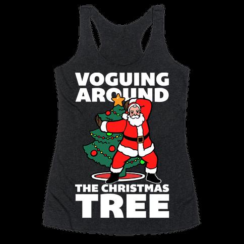 Voguing Around The Christmas Tree Racerback Tank Top