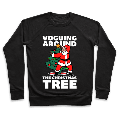 Voguing Around The Christmas Tree Pullover