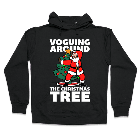 Voguing Around The Christmas Tree Hooded Sweatshirt