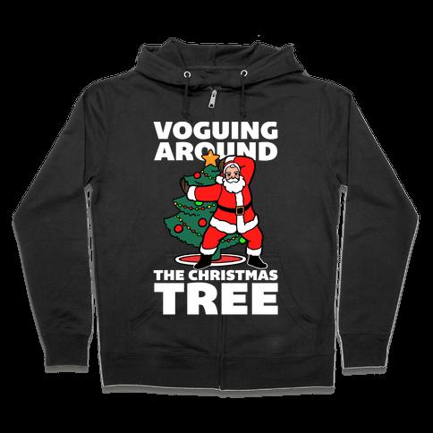 Voguing Around The Christmas Tree Zip Hoodie