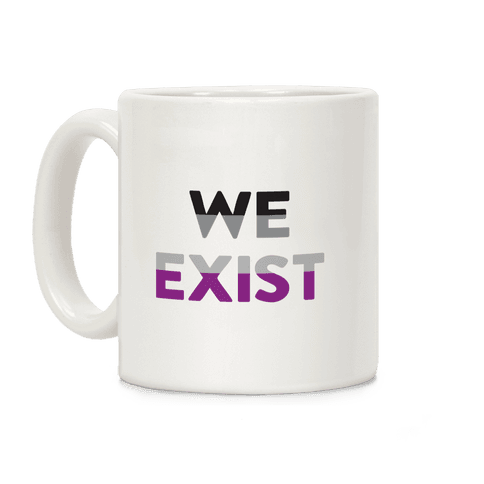 We Exist Asexual  Coffee Mug