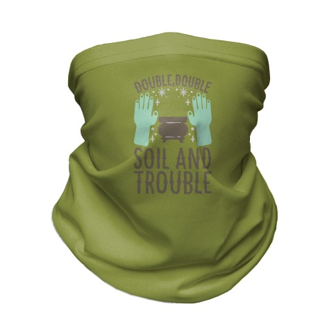 Double Double Soil And Trouble Parody Neck Gaiter