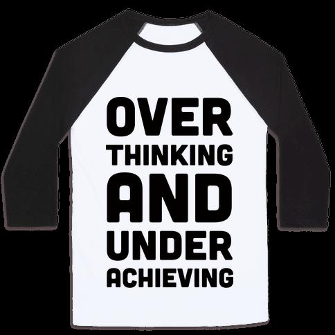 Overthinking And Underachieving Baseball Tee