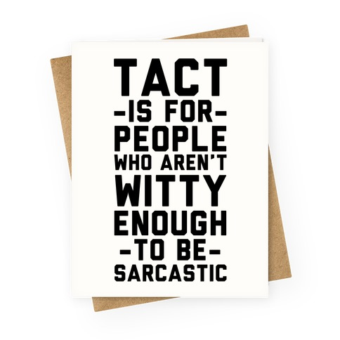 Tact Is For Greeting Card