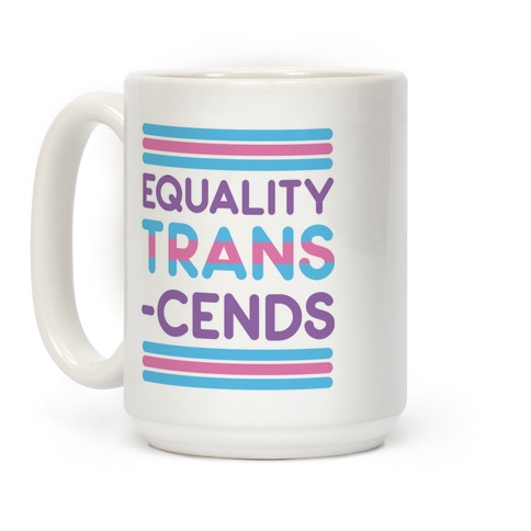 Equality Trans-cends Coffee Mug