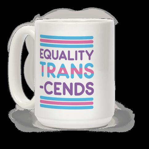 Equality Trans-cends Coffee Mug