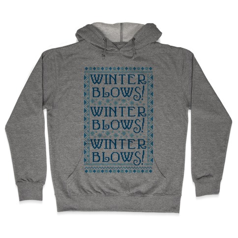 Winter Blows! Winter Blows! Winter Blows! Hooded Sweatshirt