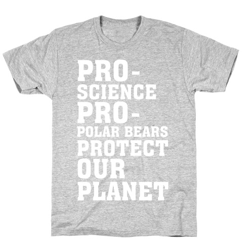 Pro-Science Pro-Polar Bears Protect Our Planet T-Shirt