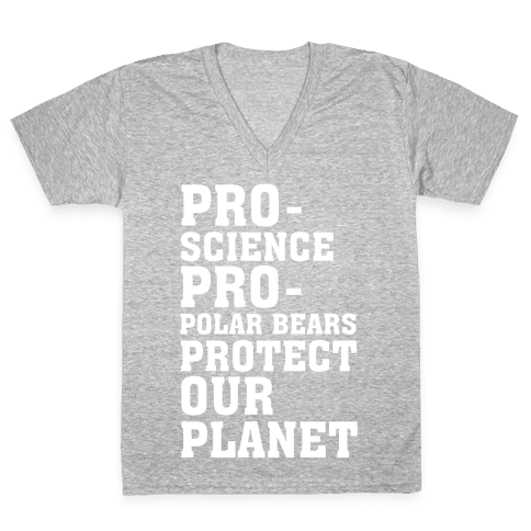 Pro-Science Pro-Polar Bears Protect Our Planet V-Neck Tee Shirt