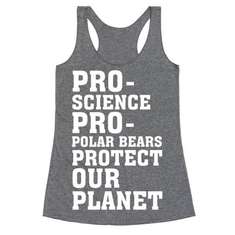 Pro-Science Pro-Polar Bears Protect Our Planet Racerback Tank Top