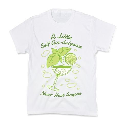 A Little Self Gin-Dulgence Never Hurt Anyone Kids T-Shirt