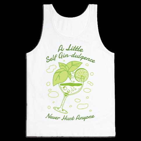 A Little Self Gin-Dulgence Never Hurt Anyone Tank Top