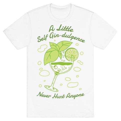 A Little Self Gin-Dulgence Never Hurt Anyone T-Shirt
