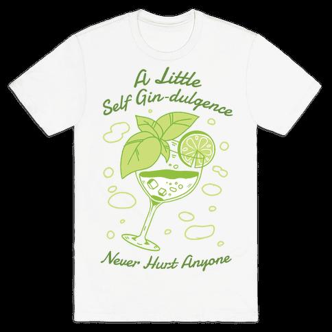 A Little Self Gin-Dulgence Never Hurt Anyone Mens/Unisex T-Shirt