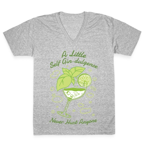 A Little Self Gin-Dulgence Never Hurt Anyone V-Neck Tee Shirt