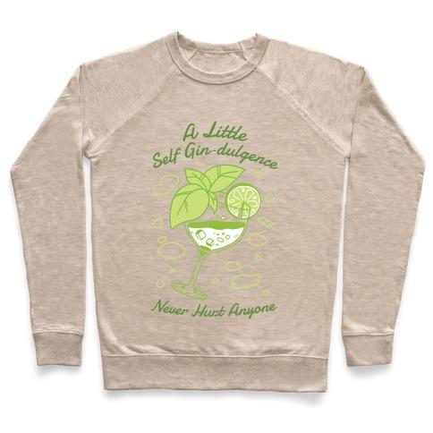 A Little Self Gin-Dulgence Never Hurt Anyone Pullover