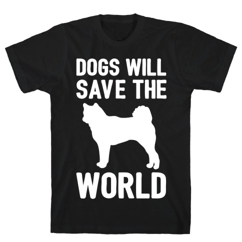 Dogs Will Save The World White Print T-Shirt