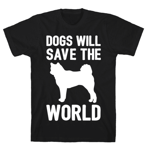 Dogs Will Save The World White Print