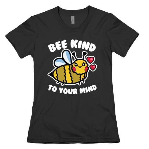 Bee Kind to Your Mind Womens T-Shirt