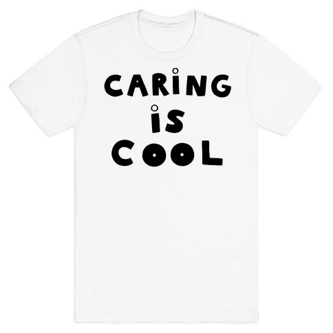 Caring Is Cool T-Shirt