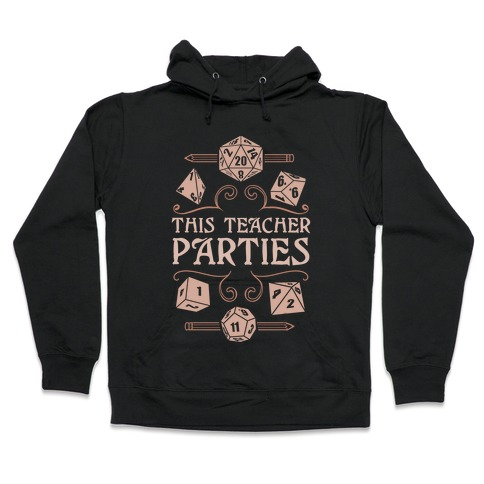This Teacher Parties Hooded Sweatshirt