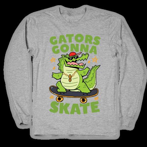 Gators Gonna Skate Long Sleeve T-Shirt