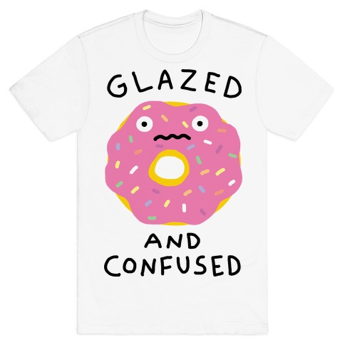 Glazed And Confused Mens T-Shirt